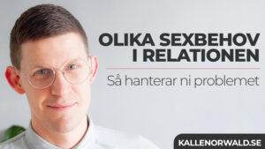 Olika sexbehov i relationen. Kalle Norwald